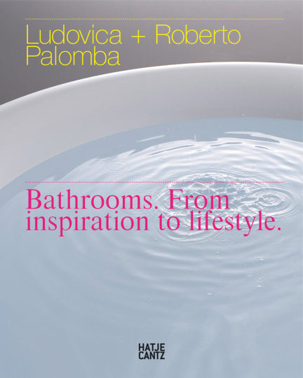 Bathrooms. From inspiration to lifestyle.