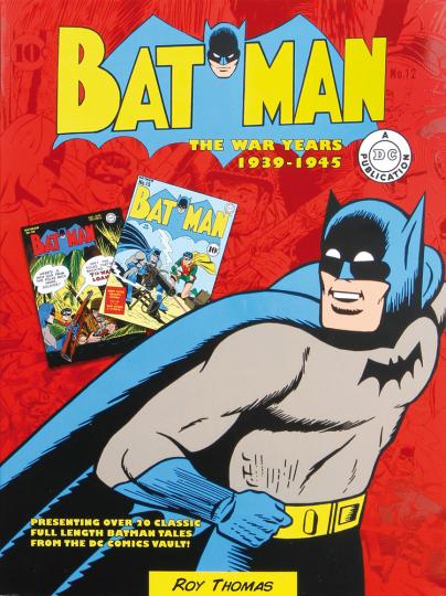 Batman. Die Kriegsjahre 1939-1945.