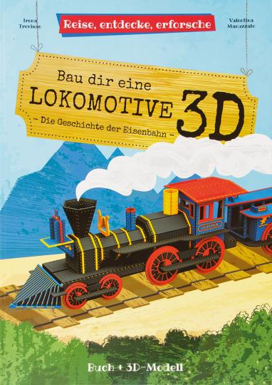 Bau dir eine Lokomotive. Die Geschichte der Eisenbahn.