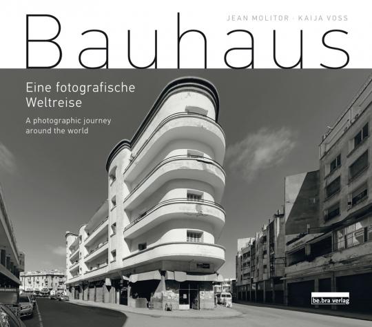 Bauhaus. Eine fotografische Weltreise.