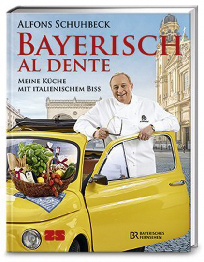 Bayerisch al dente. Meine Küche mit italienischem Biss.