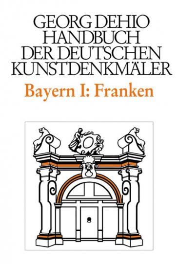 Bayern I: Franken Handbuch der deutschen Kunstdenkmäler.