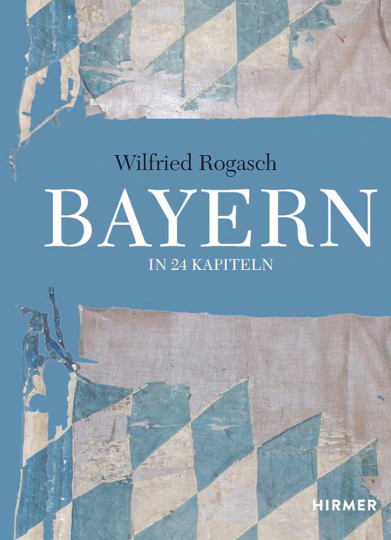 Bayern. In 24 Kapiteln.
