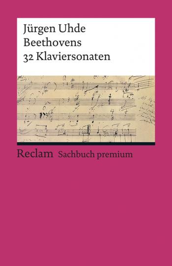 Beethovens 32 Klaviersonaten. Mit über 2500 Notenbeispielen.