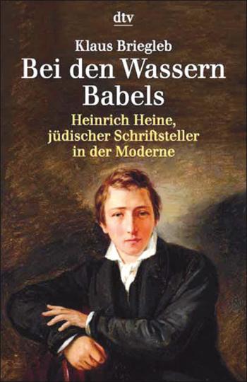 Bei den Wassern Babels - Heinrich Heine, jüdischer Schriftsteller in der Moderne