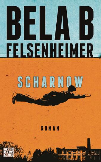 Bela B Felsenheimer. Scharnow. Roman.