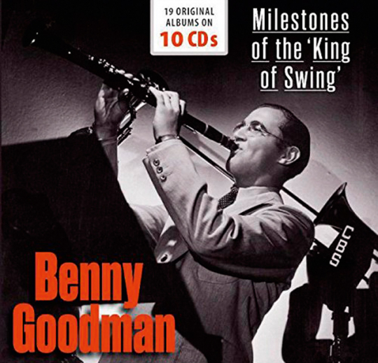 Benny Goodman. Milestones of the »King oft he Swing«. 10 CDs.
