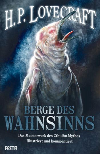Berge des Wahnsinns - Das berühmte Werk des Horrorautors illustriert und kommentiert