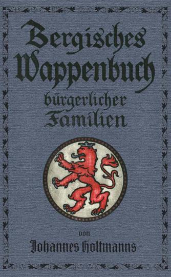 Bergisches Wappenbuch bürgerlicher Familien. Faksimile.