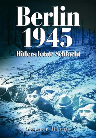 Berlin 1945 - Hitlers letzte Schlacht