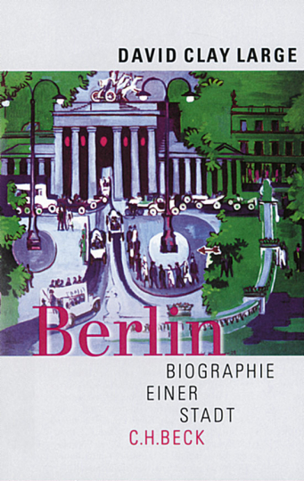 Berlin - Biographie einer Stadt