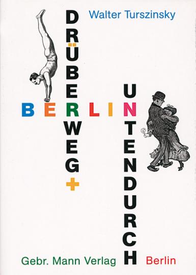 Berlin - drüber weg und unten durch
