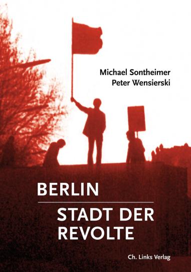 Berlin - Stadt der Revolte.