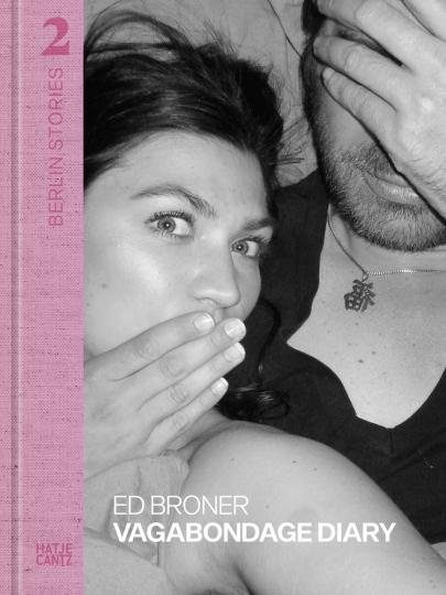 Berlin Stories 2: Ed Broner. Vagabondage Diary.