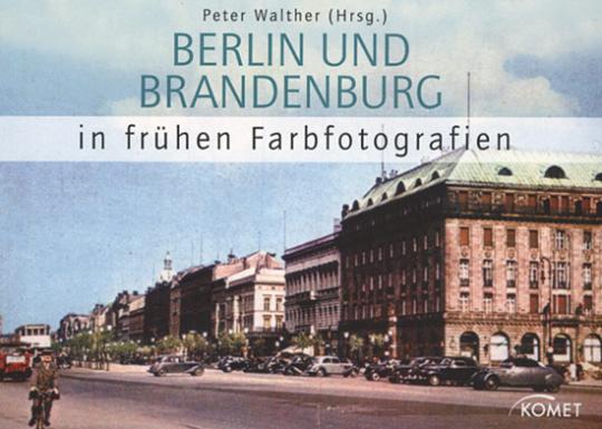 Berlin und Brandenburg in frühen Farbfotografien.