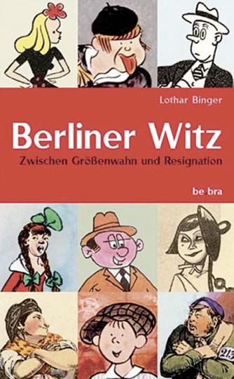 Berliner Witz. Zwischen Größenwahn und Resignation