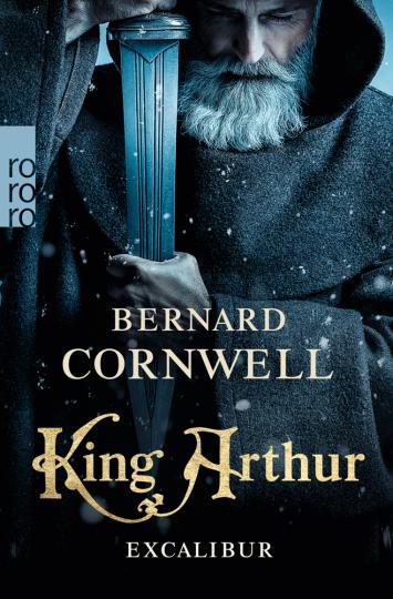 Bernard Cornwell. King Arthur. Excalibur.