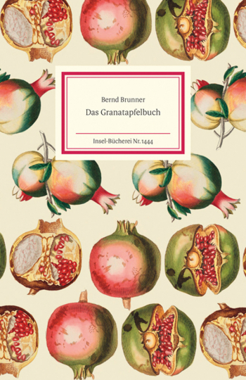 Bernd Brunner. Das Granatapfelbuch.