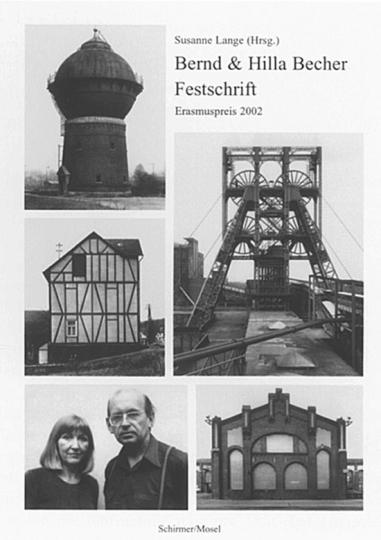 Bernd & Hilla Becher. Festschrift. Erasmuspreis 2002