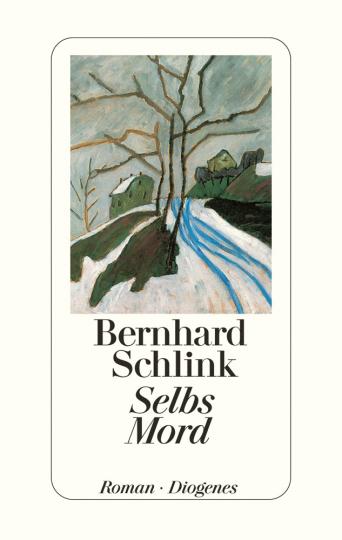 Bernhard Schlink. Selbs Mord. Roman.