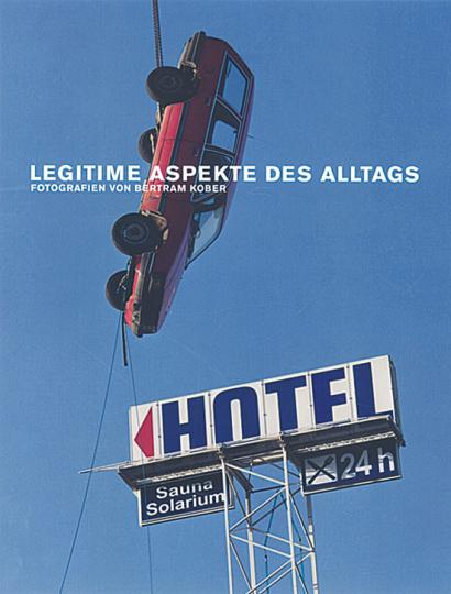 Bertram Kober - Legitime Aspekte des Alltags