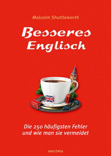Besseres Englisch. Die 250 häufigsten Fehler und wie man sie vermeidet.