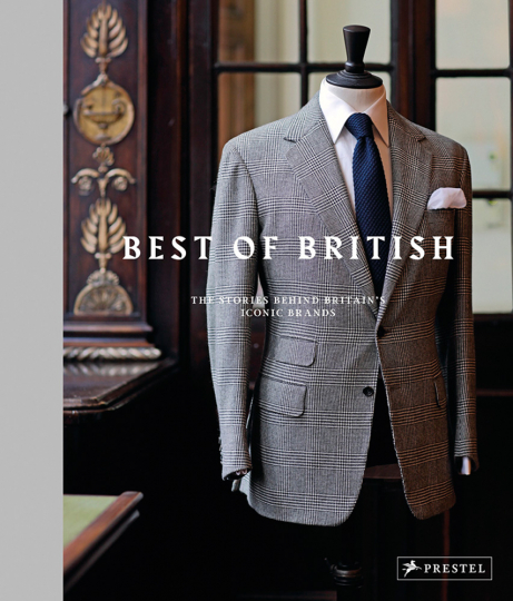 Best of British. The Stories Behind Britain's Iconic Brands.