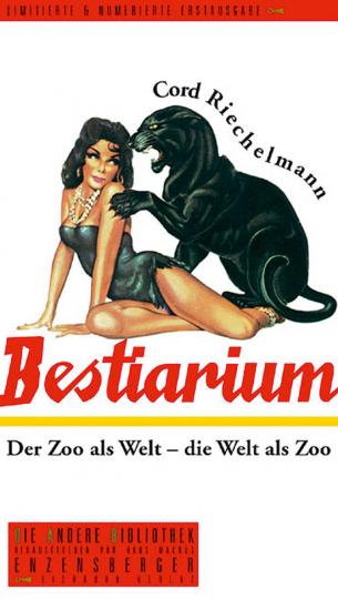 Bestiarium. Der Zoo als Welt - die Welt als Zoo.