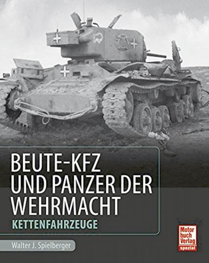 Beute-Kfz und Panzer der Wehrmacht - Kettenfahrzeuge