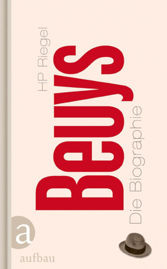 Beuys. Die Biographie.