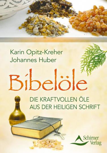 Bibelöle - Die kraftvollen Öle aus der Heiligen Schrift