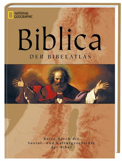 Biblica - Der Bibelatlas - Reise durch die Sozial- und Kulturgeschichte der Bibel