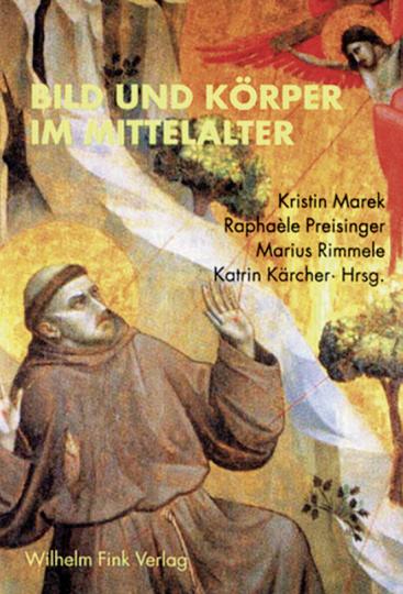 Bild und Körper im Mittelalter.