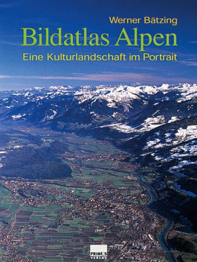 Bildatlas Alpen. Eine Kulturlandschaft im Portrait