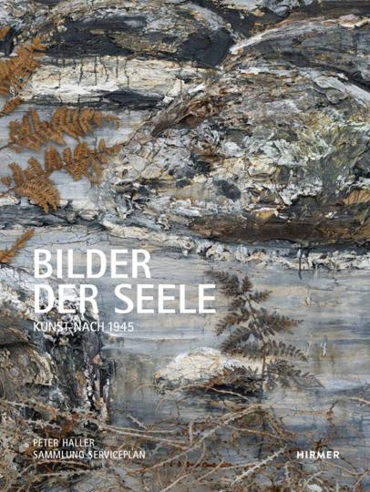 Bilder der Seele. Kunst nach 1945.