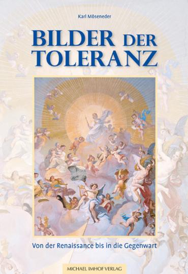 Bilder der Toleranz. Von der Renaissance bis in die Gegenwart.