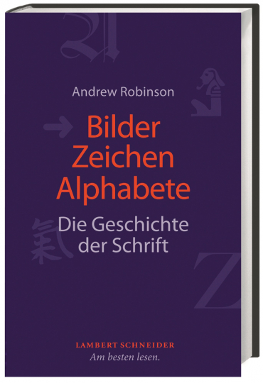Bilder, Zeichen, Alphabete. Die Geschichte der Schrift.