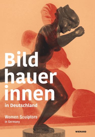 Bildhauerinnen in Deutschland. Women Sculptors in Germany.
