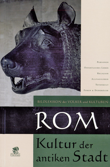 Bildlexikon der Völker und Kulturen. Rom. Kultur der antiken Stadt.