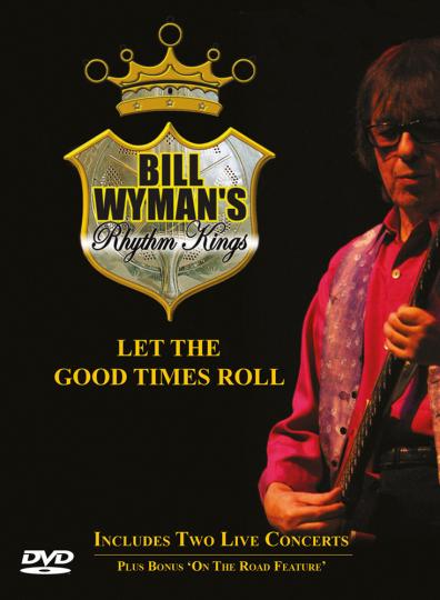 Bill Wyman's Rhythm Kings. Let the Good Times Roll. DVD.