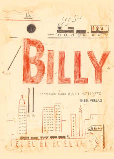 Billy. Ein Künstlerbuch von Käte Steinitz.