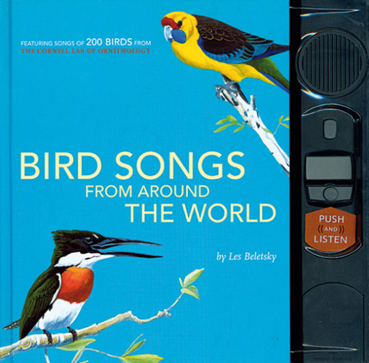 Bird Songs From Around The World. Featuring Songs of 200 Birds From The Cornell Lab Of Ornithology. Buch und Audioguide.