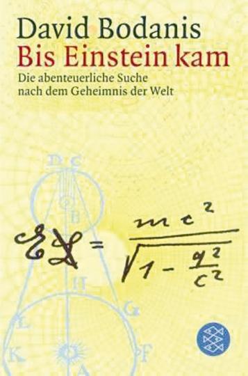 Bis Einstein kam - Die abenteuerliche Suche nach dem Geheimnis der Welt
