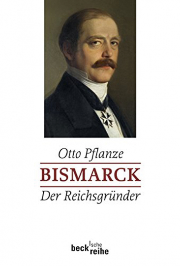 Bismarck. Der Reichsgründer. Band 1.