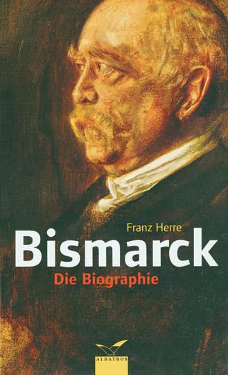 Bismarck. Die Biographie.