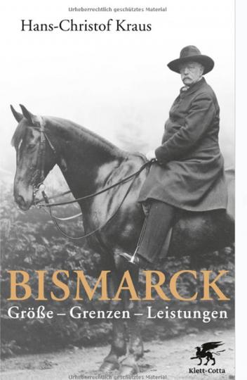 Bismarck. Größe, Grenzen, Leistungen.