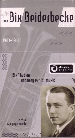 Bix Beiderbecke. Bixology / Rhythm King. Classic Jazz Archive. 2 CDs.