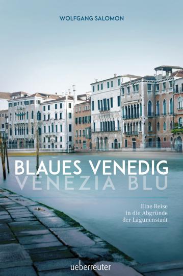 Blaues Venedig. Venezia Blu.
