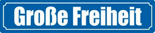 Blechschild Große Freiheit