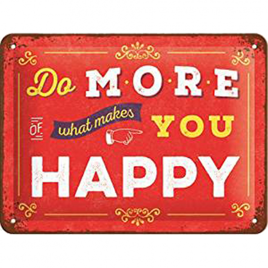 Blechschild: Do more what makes you happy
